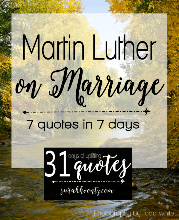 Martin Luther on Marriage: 7 quotes in 7 days | Living by ...