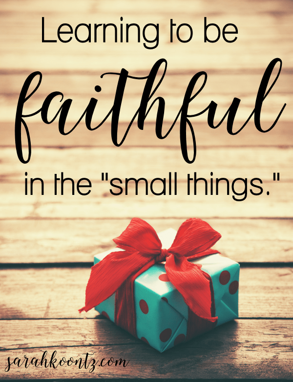 """God often asks us to shed our desire for grandeur and influence in order to be faithful in the small things. Sitting down, Jesus called the Twelve and said, """"Anyone who wants to be first must be the very last, and the servant of all."""" - Mark 9:35 NIV If we long to have great influence for the Kingdom of God, we must accept the fact that service and humility are essential prerequisites. And oftentimes, it's the small acts of obedience to God that produce the most profound results."""