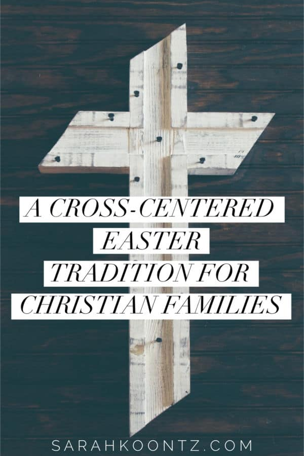 Invite the power of the cross into your home with this new Easter tradition. It is my hope that this new Easter tradition teaches our children the importance of surrender and helps them better understand why we celebrate Easter. I look forward to establishing this new family tradition and invite you to join me. | Christian Parenting | Inspiration | Lent | Resurrection