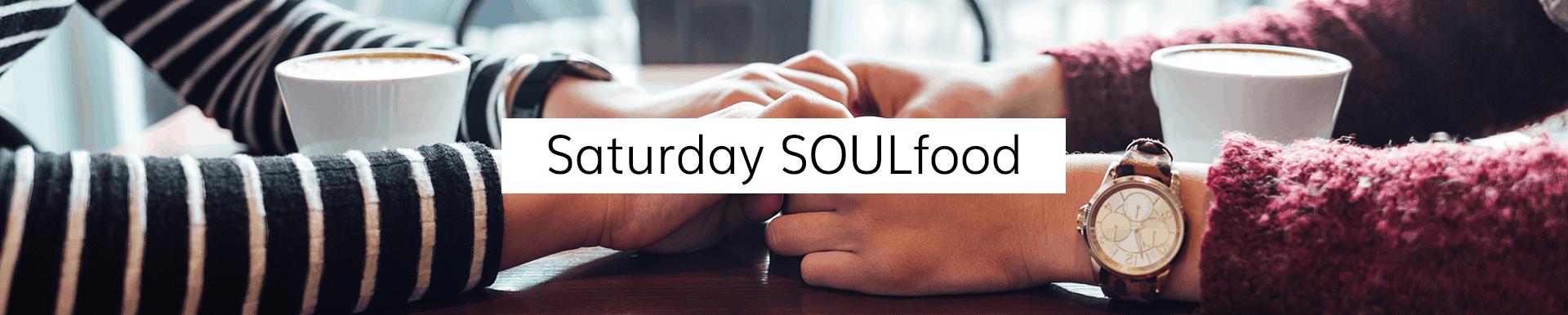 Saturday SoulFood
