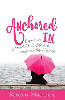 Anchored In Christian Fiction by Micah Maddox