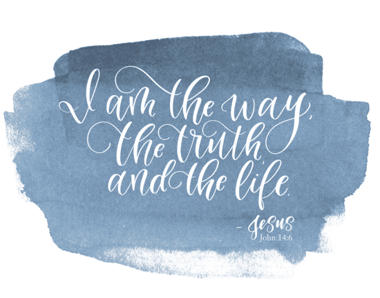 "Script reads ""I am the way, the truth, and the life"". -John 14:6. Sign up today for #Jesusbeforeigo free online Bible study."