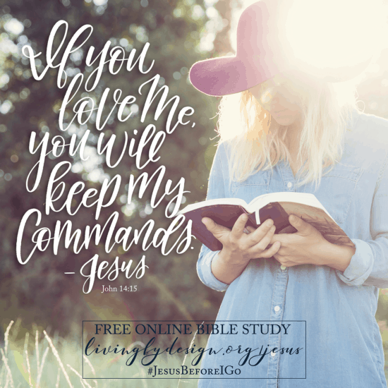 """Woman holding open Bible and headline reads """"If you love me, you will keep my commands."""" #jesusbeforeigo free Bible study"""