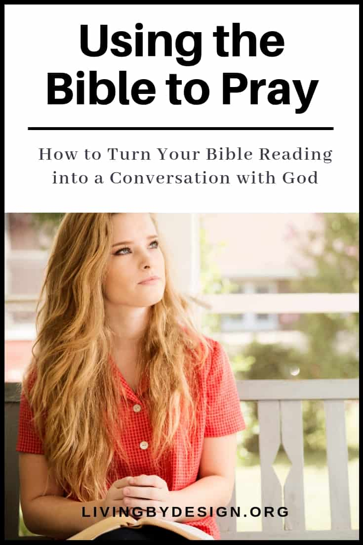 Using the Bible to Pray: How to Turn Your Bible Reading Into a