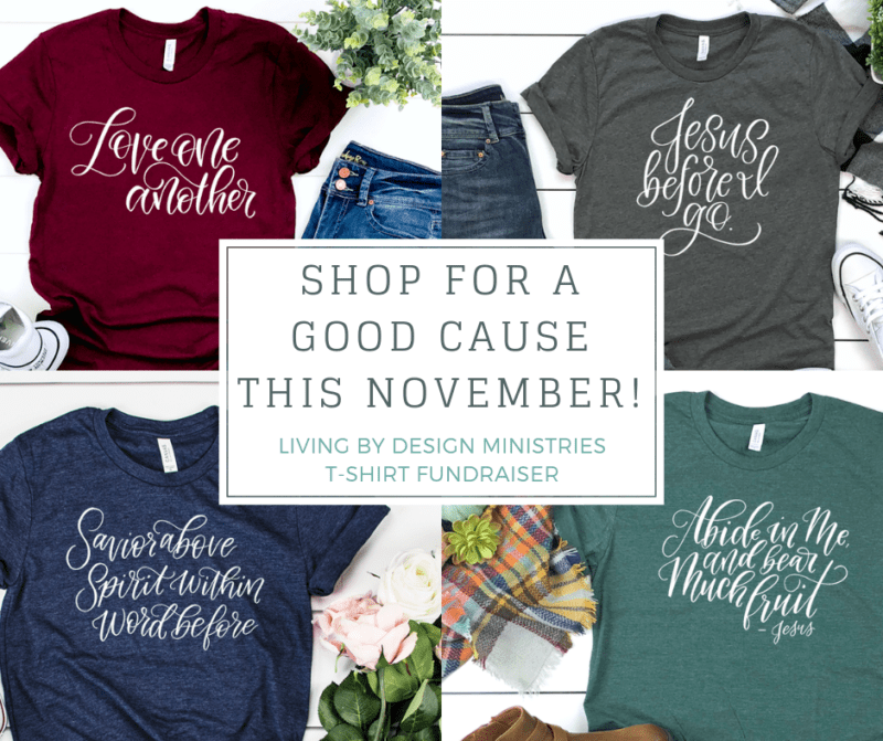 Shop for a good cause this November! Buy a t-shirt and help Living by Design Ministries deliver free onlie Bible studies to inboxes around the world.