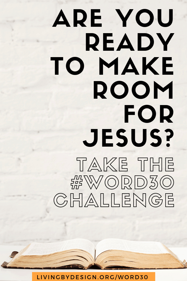 Are You Ready to Make Room for Jesus?   free word30 challenge