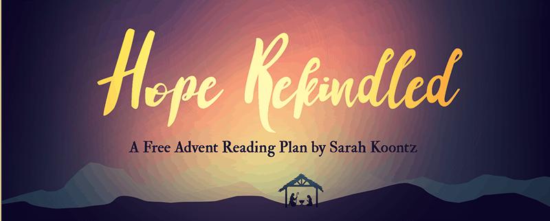 hope rekindled a free advent reading plan by sarah koontz. Black Bedroom Furniture Sets. Home Design Ideas