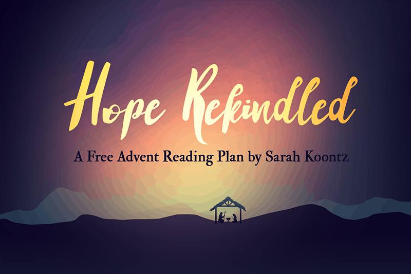 Hope Rekindled - A free advent reading plan by Sarah Koontz