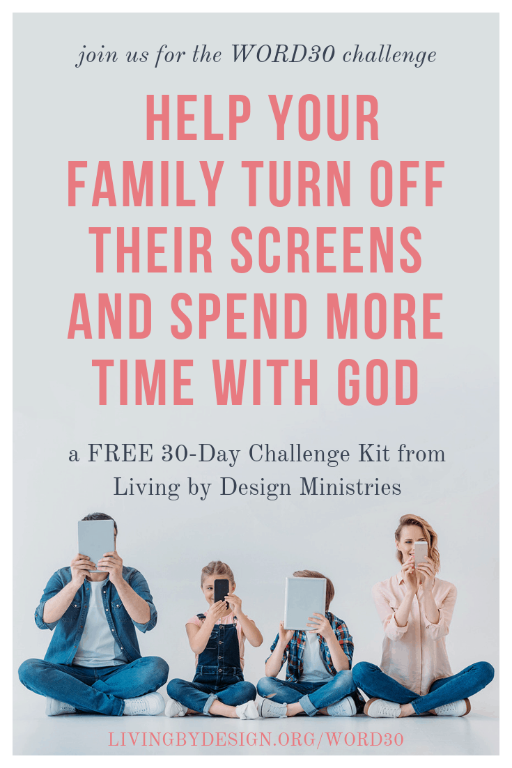 Help Your Family Turn off their Screens and Spend more Time with God | free 30 day challenge kit