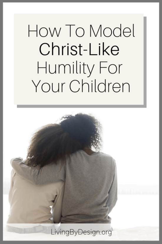 Christ was the ultimate role-model as He surrendered to the will of His Father. As Christian parents, we are called to model Christ-like humility for our children. Jennifer Bryant shares practical ways we can begin to do this in our homes, making a lasting impact for generations to come.
