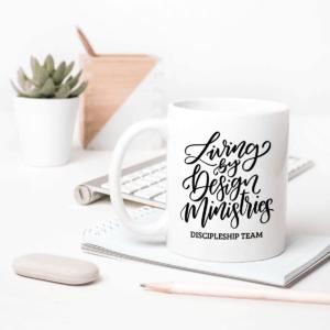 Living by Design Ministries Discipleship Team Mug