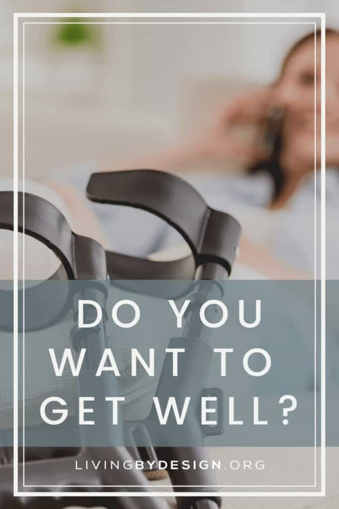 Do You Want to Get Well Pinnable 4