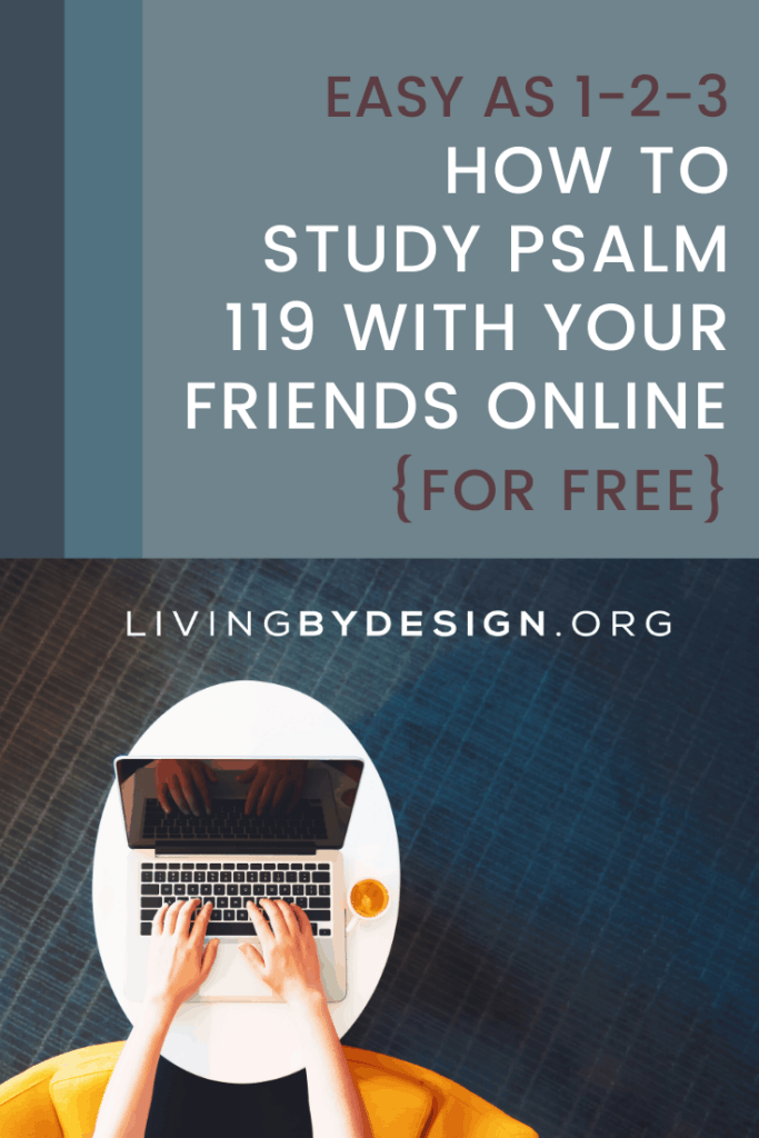 If there was a simple (and FREE) way for you to set up an online Bible study group and invite these friends to join you for a 30-day Bible study of Psalm 119, would you do it? By utilizing our free e-mail based Bible studies and existing social media platforms, studying the Bible online with friends is easier than you think! Easy as 1-2-3 Online Bible Study with Friends + Free Psalm 119 Study