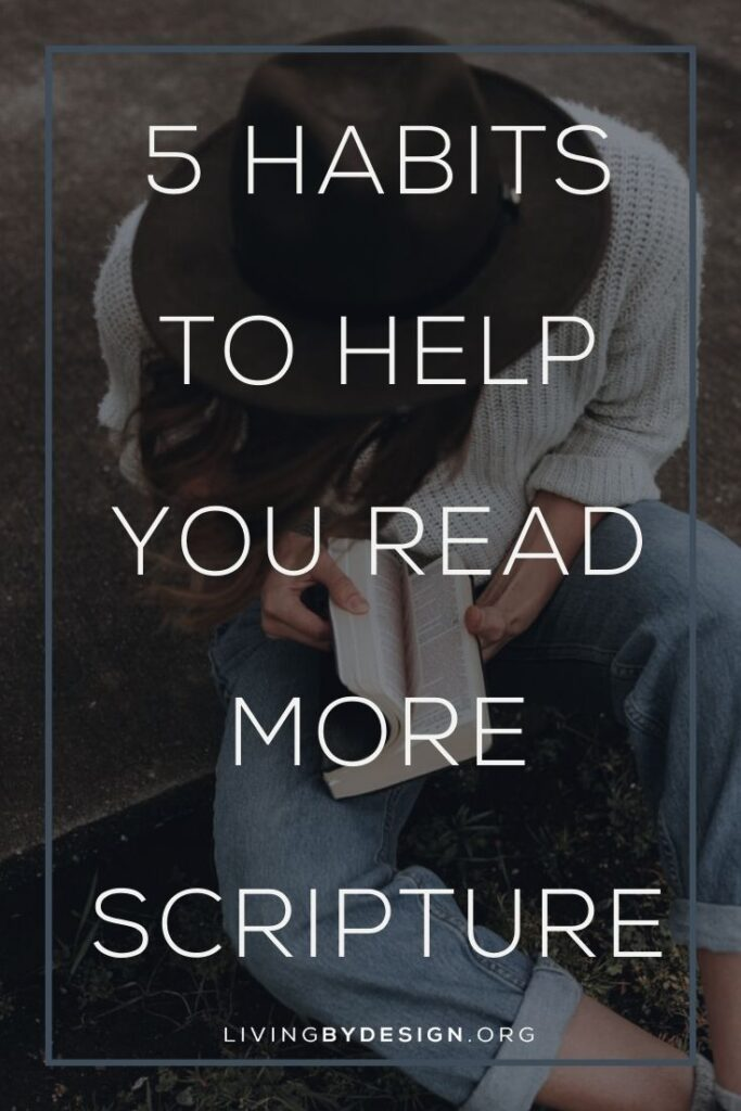 5 Habits to Help You Read More Scripture