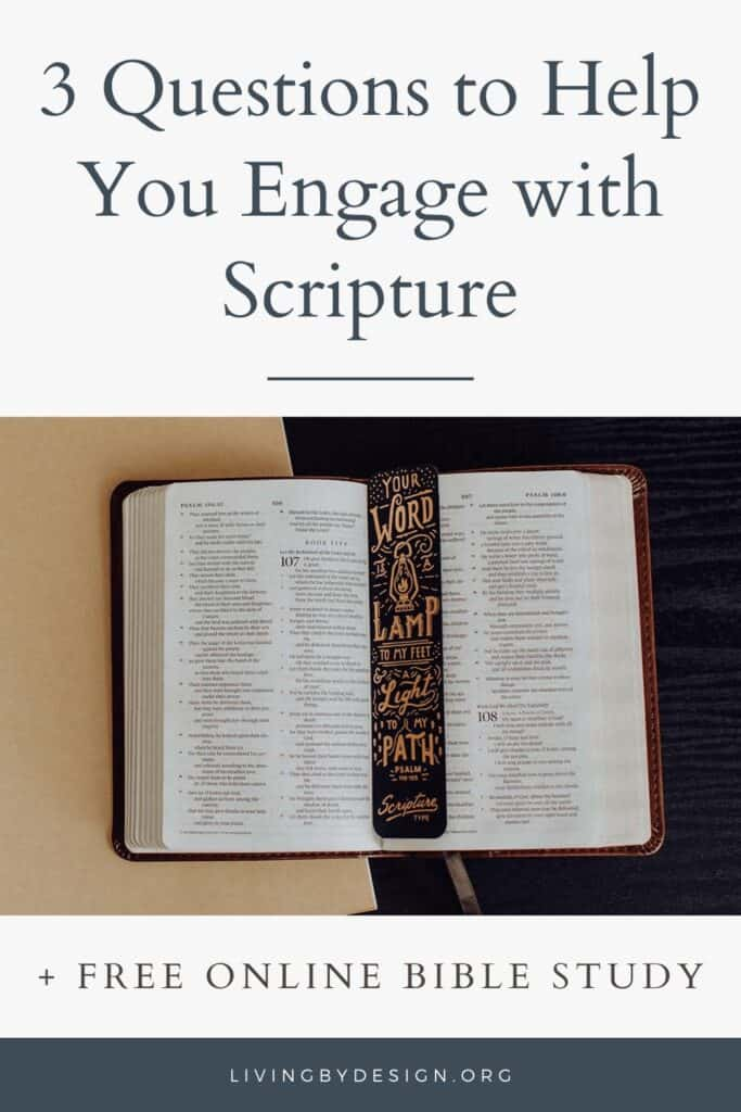 3 Questions to Help You Engage with Scripture