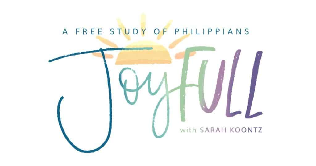 JoyFULL: A Free Study of Philippians | Christian Joy